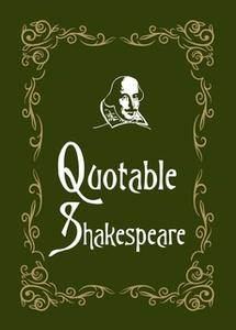 «Quotable Shakespeare» by Max Morris