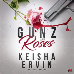 «Gunz and Roses» by Keisha Ervin
