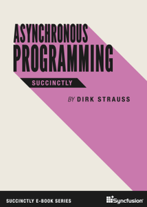 Asynchronous Programming Succinctly by Dirk Strauss