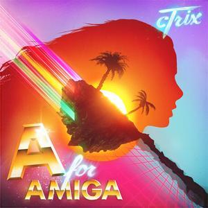 cTrix - A for Amiga (EP) (2013) {Bleep Street}