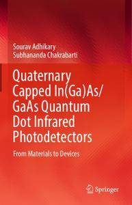 Quaternary Capped In(Ga)As/GaAs Quantum Dot Infrared Photodetectors: From Materials to Devices