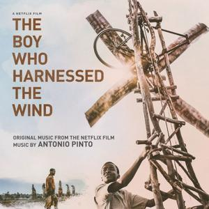 Antonio Pinto - The Boy Who Harnessed the Wind (Original Motion Picture Soundtrack) (2019)