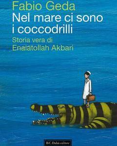 Fabio Geda - Nel mare ci sono i coccodrilli (Repost)