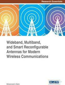 Wideband, Multiband, and Smart Reconfigurable Antennas for Modern Wireless Communications