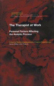 The Therapist at Work: Personal Factors Affecting the Analytic Process (repost)