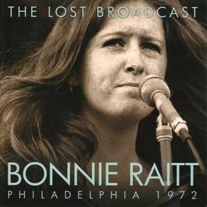 Bonnie Raitt - The Lost Broadcast Philadelphia 1972 (2010) Unofficial Release [Re-Up]