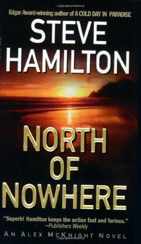 Steve Hamilton - North of Nowhere (Alex McKnight, Book 4)