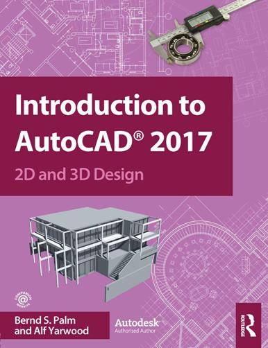 Introduction to AutoCAD 2017 : 2D and 3D Design