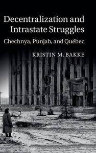 Decentralization and Intrastate Struggles: Chechnya, Punjab, and Québec (Repost)