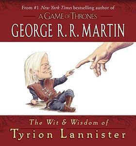 The Wit & Wisdom of Tyrion Lannister (Repost)