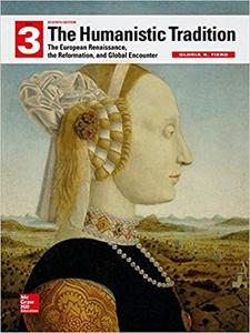 he Humanistic Tradition, Book 3: European Renaissance Reformation Global Encounter 7th Edition