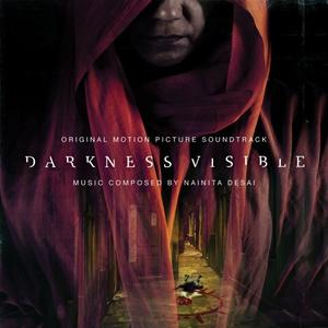 Nainita Desai - Darkness Visible (Original Motion Picture Soundtrack) (2019) [Official Digital Download]