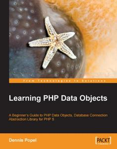 Learning PHP Data Objects: A Beginner's Guide to PHP Data Objects, Database Connection Abstraction Library for PHP 5 (Repost)