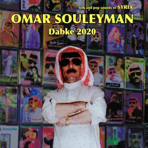 Omar Souleyman - Dabke 2020: Folk & Pop Sounds of Syria (2009)
