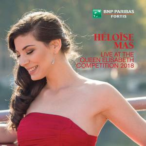 Héloïse Mas - Héloïse Mas Live at the Queen Elisabeth Competition 2018 (2019)