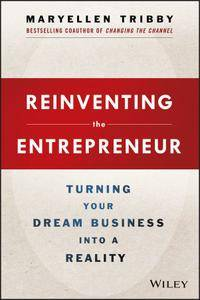 Reinventing the Entrepreneur: Turning Your Dream Business into a Reality (repost)