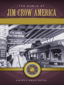 The World of Jim Crow America (Daily Life Encyclopedias)