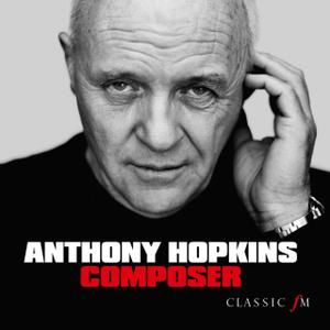 City of Birmingham Symphony Orchestra, Michael Seal - Anthony Hopkins: Composer (2012)