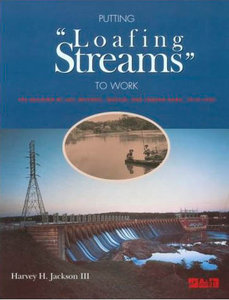 Putting Loafing Streams To Work: The Building of Lay, Mitchell, Martin, and Jordan Dams, 1910-1929