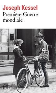 """Joseph Kessel, """"Première Guerre mondiale"""""""