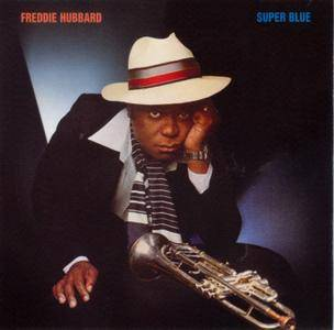Freddie Hubbard - Super Blue (1978) {Mosaic Contemporary MSC5001 rel 2007}