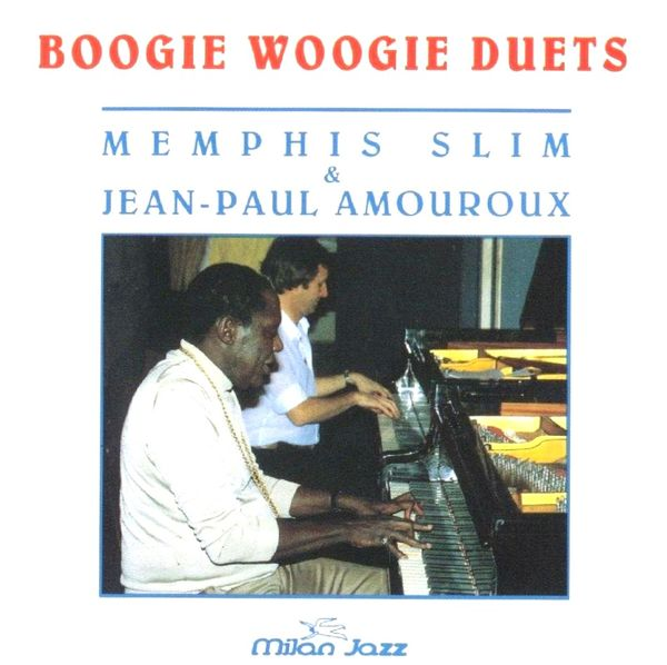 Memphis Slim and Jean-Paul Amouroux - Boogie Woogie Duets (1981) Réup