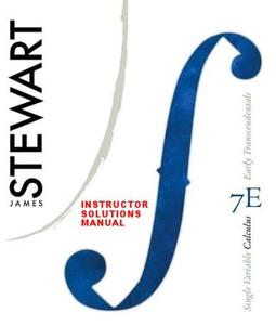 Complete Solutions Manual for: SINGLE VARIABLE CALCULUS Early Transcendentals 7th Edition by Stewart (Repost)