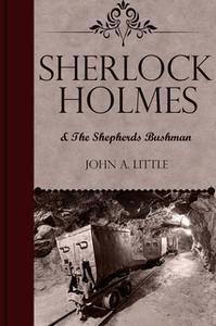 «Sherlock Holmes and the Shepherds Bushman» by John A. Little