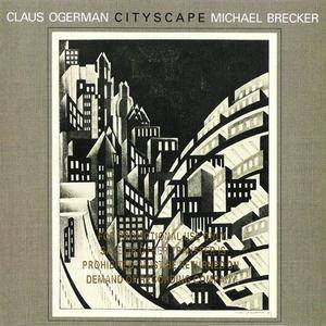 Claus Ogerman/Michael Brecker - Cityscape (1982) {1995 Warner Archives CD}
