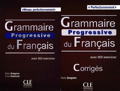 """Maïa Grégoire, """"Grammaire progressive du français – Niveau Perfectionnement + Corrigés"""""""