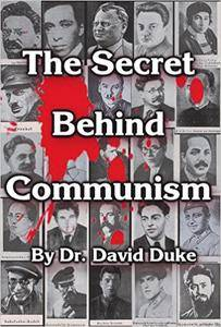 Secret Behind Communism : The Ethnic Origins of the Russian Revolution and the Greatest Holocaust the History of Mankind
