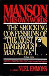 Manson in His Own Words: The Shocking Confessions of 'The Most Dangerous Man Alive'