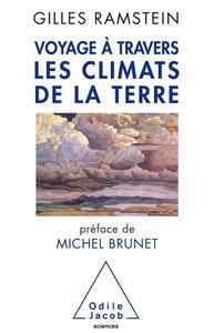 """Gilles Ramstein, """"Voyage à travers les climats de la Terre"""""""