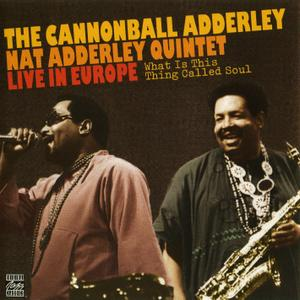 The Cannonball Adderley / Nat Adderley Quintet - Live in Europe: What Is This Thing Called Soul (1960) {Pablo OJC 801}
