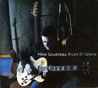 Mike Goudreau - Blues Et Cetera (2009)