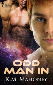 «Odd Man In» by K.M. Mahoney
