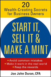 Start It, Sell It & Make a Mint: 20 Wealth-Creating Secrets for Business Owners (repost)
