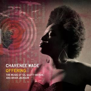 Charenee Wade - Offering: The Music of Gil Scott-Heron & Brian Jackson (2015) [Official Digital Download]
