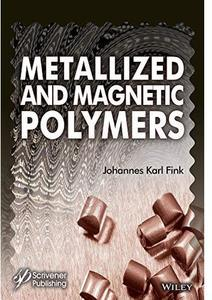 Metallized and Magnetic Polymers: Chemistry and Applications [Repost]