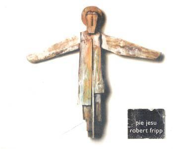 Robert Fripp - Pie Jesu (1997) {Discipline Global Mobile DGM9704}