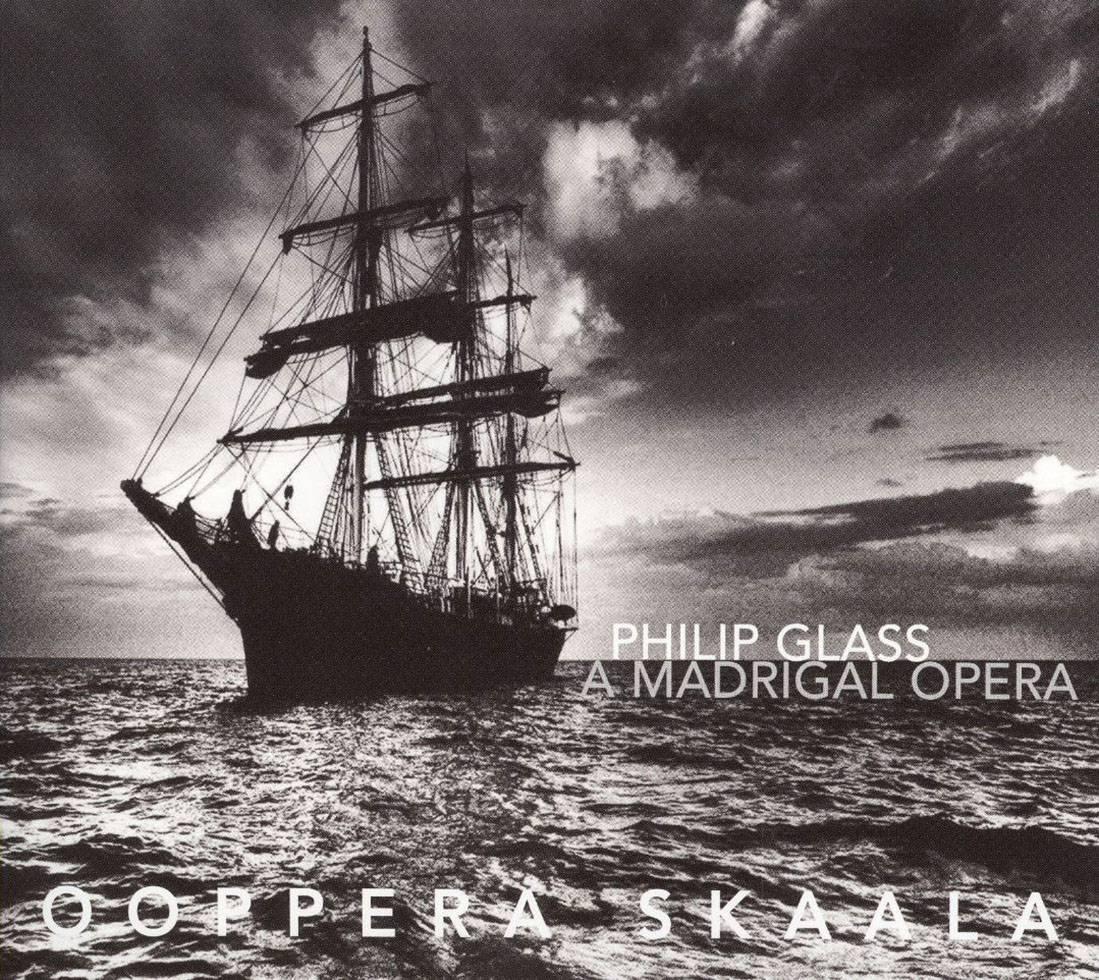 Ooppera Skaala - Philip Glass: A Madrigal Opera (2009)