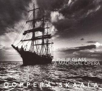 Ooppera Skaala - Philip Glass: A Madrigal Opera (2009)