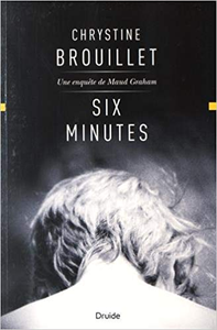 Six Minutes - Brouillet Chrystine