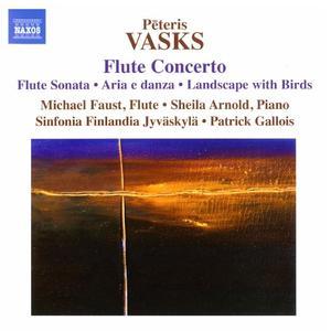 Michael Faust, Sheila Arnold,  Patrick Gallois - Vasks: Flute Concerto, Flute Sonata, Aria e danza, Landscape with Birds (2013)
