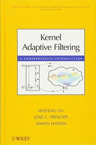 Kernel Adaptive Filtering A Comprehensive Introduction