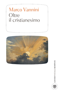 Marco Vannini - Oltre il cristianesimo. Da Eckhart a Le Saux (2013)