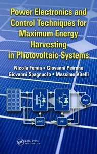 Power Electronics and Control Techniques for Maximum Energy Harvesting in Photovoltaic Systems (repost)