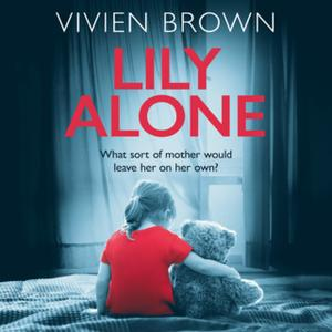 «Lily Alone» by Vivien Brown