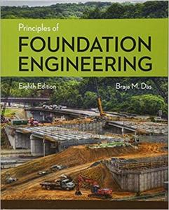 Principles of Foundation Engineering (8th Edition)