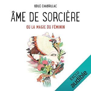 """Odile Chabrillac, """"Âme de sorcière"""""""
